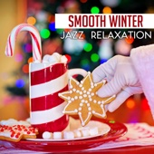 Smooth Winter Jazz Relaxation: Land of Wonder, Soulful Christmas Atmosphere