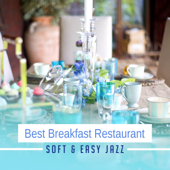 Best Breakfast Restaurant: Soft & Easy Jazz – Piano Moods, Vacation in Provence, Brunch Bar del Mar, Music, Smooth Seductive, Relax Café