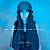 U2 - You're the Best Thing About Me bild