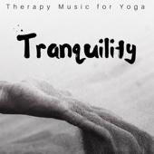 Tranquility: Therapy Music for Yoga, Meditation, Sleeping, Spa, Learning, Massage, Reduce Stress, Relaxing Sounds of Nature