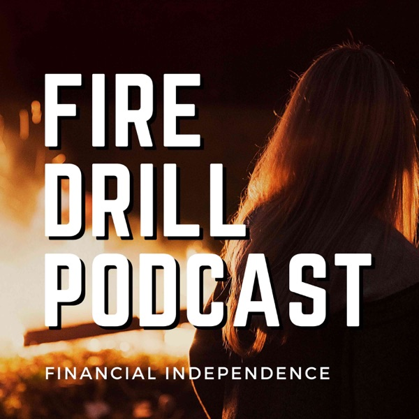 Fire Drill Podcast: Financial Independence | Early Retirement | Side Hustles | Real Estate Investing...