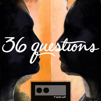 36 Questions - The Podcast Musical