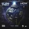 How Can I (feat. KORA) - Single, Cr4zyboi