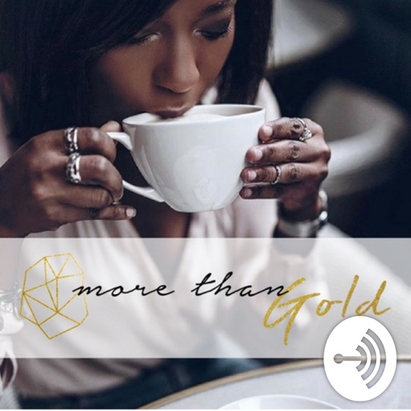 MORE THAN GOLD