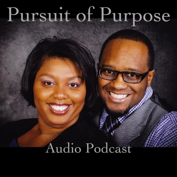 Pursuit of Purpose - Pastors A.D and T.E Pierce