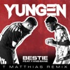 Bestie (T. Matthias Remix) [feat. Yxng Bane] - Single