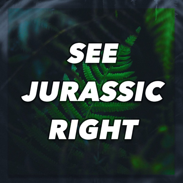 See Jurassic Right