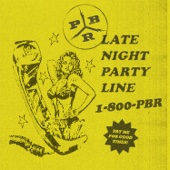 PBR Streetgang - Late Night Party Line artwork