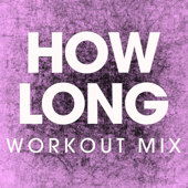 How Long (Workout Mix)