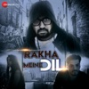 Rakha Meine Dil