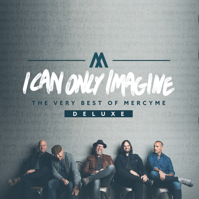 I Can Only Imagine - MercyMe song