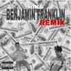 Benjamin Franklin (Remix) [feat. Semi] - Single
