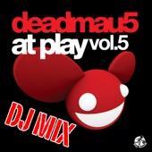 At Play, Vol. 5 (Continuous DJ Mix) - deadmau5