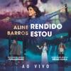 Rendido Estou (Arms Open Wide) [feat. Bruna Karla & Fernandinho] - Single