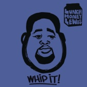 LunchMoney Lewis - Whip It! (feat. Chloe Angelides) artwork