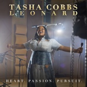 Heart. Passion. Pursuit. (Deluxe) - Tasha Cobbs Leonard