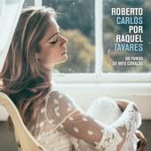 Roberto Carlos por Raquel Tavares - Raquel Tavares