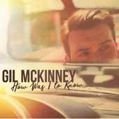 Gil McKinney - How Was I to Know  artwork