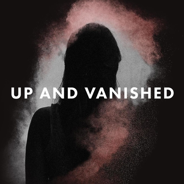 Image result for up and vanished