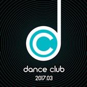 Verschiedene Interpreten - Dance Club 2017.03 Grafik