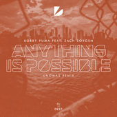 Anything Is Possible (feat. Zach Sorgen) [Unomas Remix]