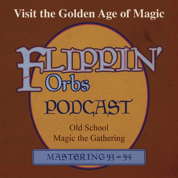 Flippin' Orbs - An Old School MtG Podcast