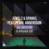 All I See Is You (feat. Pearl Andersson) [DJ Afrojack Extended Edit]