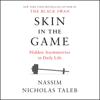 Nassim Nicholas Taleb - Skin in the Game: Hidden Asymmetries in Daily Life (Unabridged)  artwork