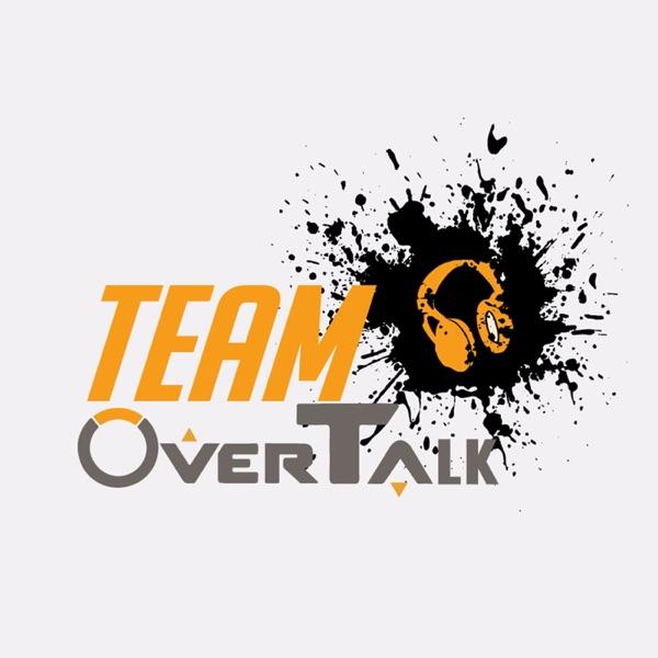 Team OverTalk Podcast