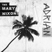 Adrian - The Mary Nixons
