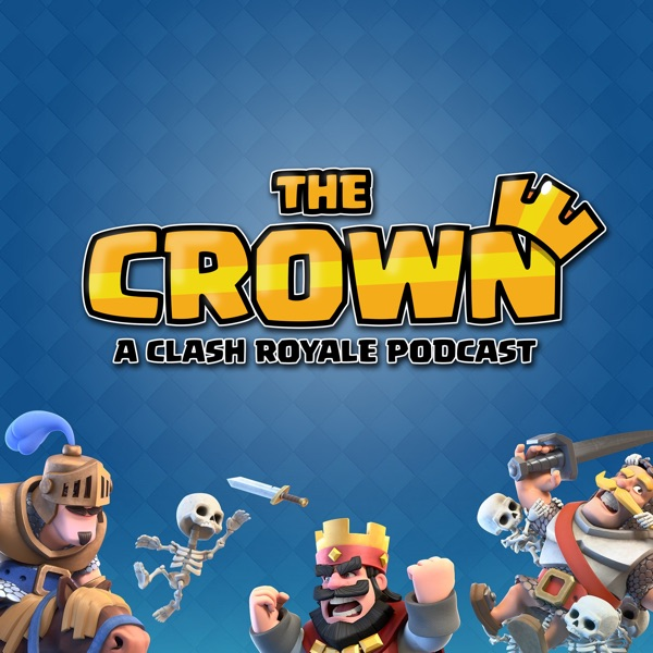 The Crown - A Clash Royale Podcast