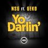 Yo Darlin' (feat. Geko) — NSG