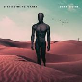 Like Moths to Flames - Dark Divine  artwork