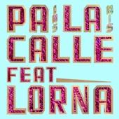Pa la Calle (feat. Lorna)