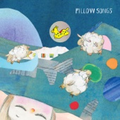 Pillow Songs