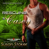 Susan Stoker - Rescuing Casey: Delta Force Heroes, Book 7 (Unabridged)  artwork