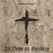 No Dope On Sundays - Cyhi The Prynce