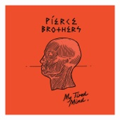 My Tired Mind - Pierce Brothers