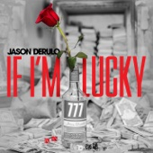 Jason Derulo - If I'm Lucky  artwork