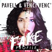 Fake Profile - Pavell&Venci Venc'