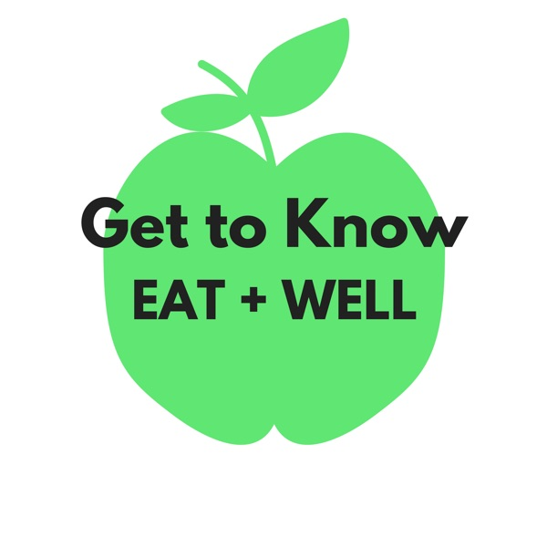Get to Know Eat + Well