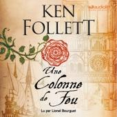 Une Colonne de Feu (Les Piliers de la terre 3) - Ken Follett