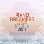 Piano Dreamers Cover Kesha, Vol. 2 (Instrumental)