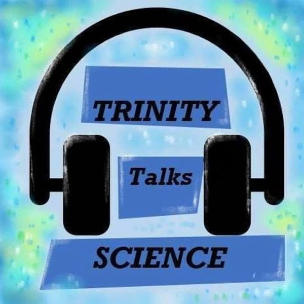 TRINITY TALKS SCIENCE