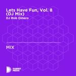 Lets Have Fun, Vol. 8 (DJ Mix)