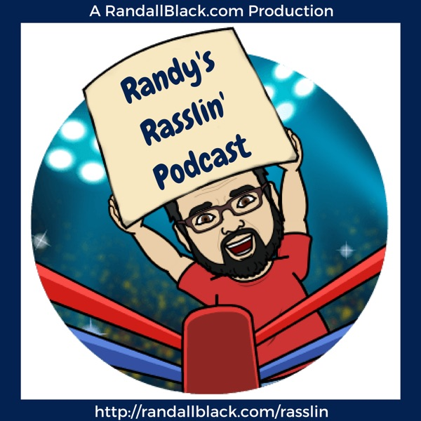Randy's Rasslin' Podcast