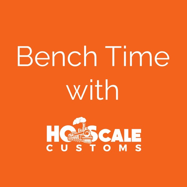 Bench Time - Model Railroading Podcast