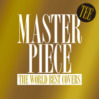 TEE - MASTERPIECE ~THE WORLD BEST COVERS~ artwork