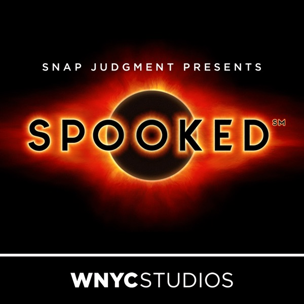 Snap Judgment Presents: Spooked