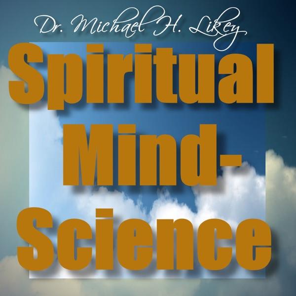 Dr. Michael's Spiritual Mind-Science